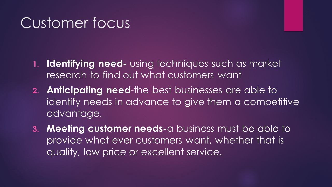 Task 1  In pairs – identify how each of the three areas of customer focus can be implemented in practice, provide examples.