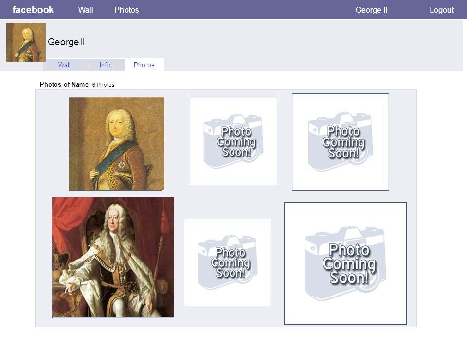 facebook WallPhotosGeorge llLogout WallInfoPhotos Photos of Name 6 Photos George ll
