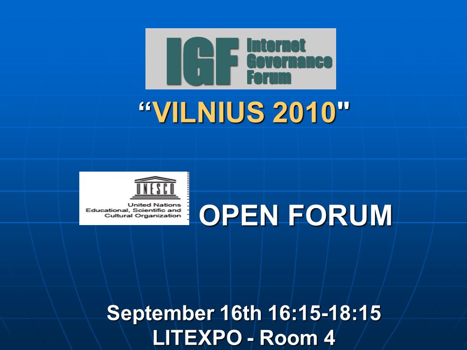 VILNIUS 2010 OPEN FORUM September 16th 16:15-18:15 LITEXPO - Room 4