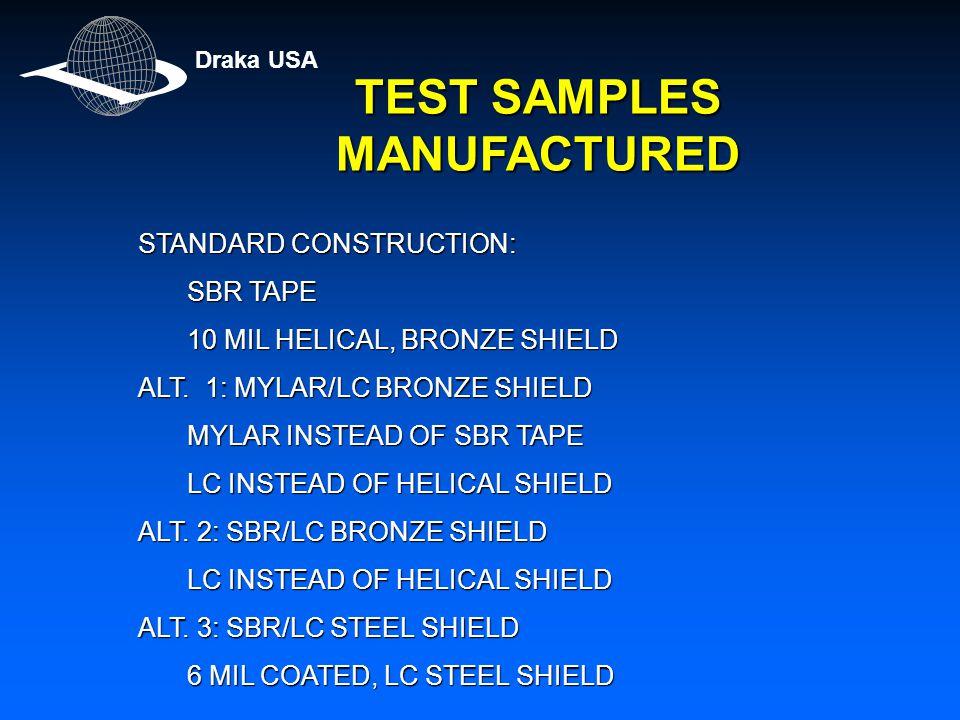 TEST SAMPLES MANUFACTURED STANDARD CONSTRUCTION: SBR TAPE 10 MIL HELICAL, BRONZE SHIELD ALT.