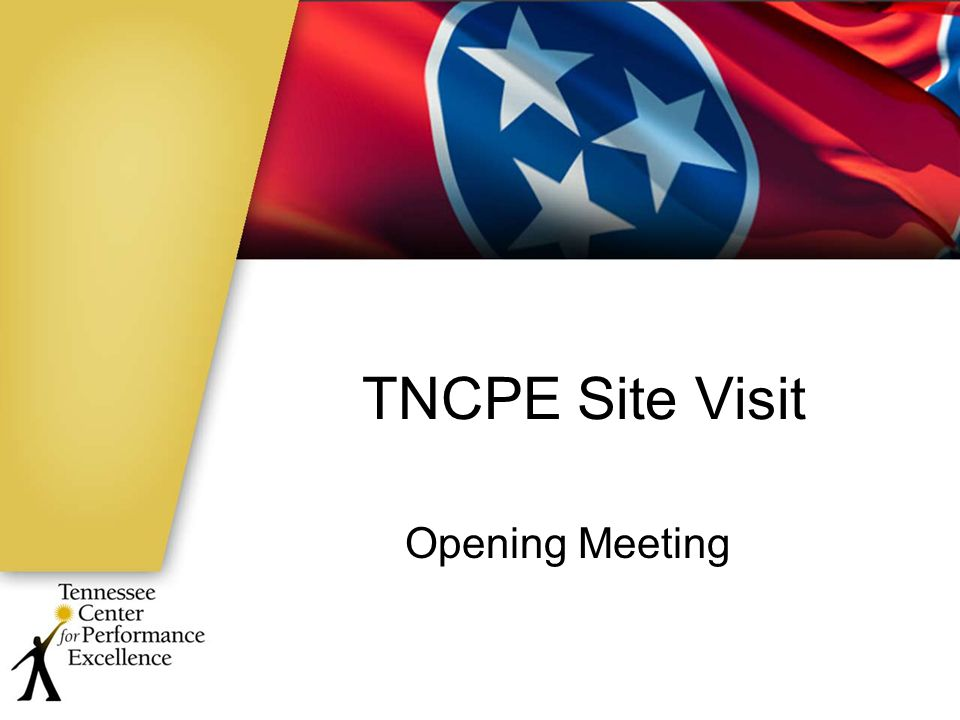 TNCPE Site Visit Opening Meeting