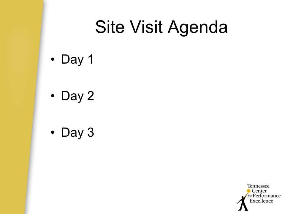 Site Visit Agenda Day 1 Day 2 Day 3
