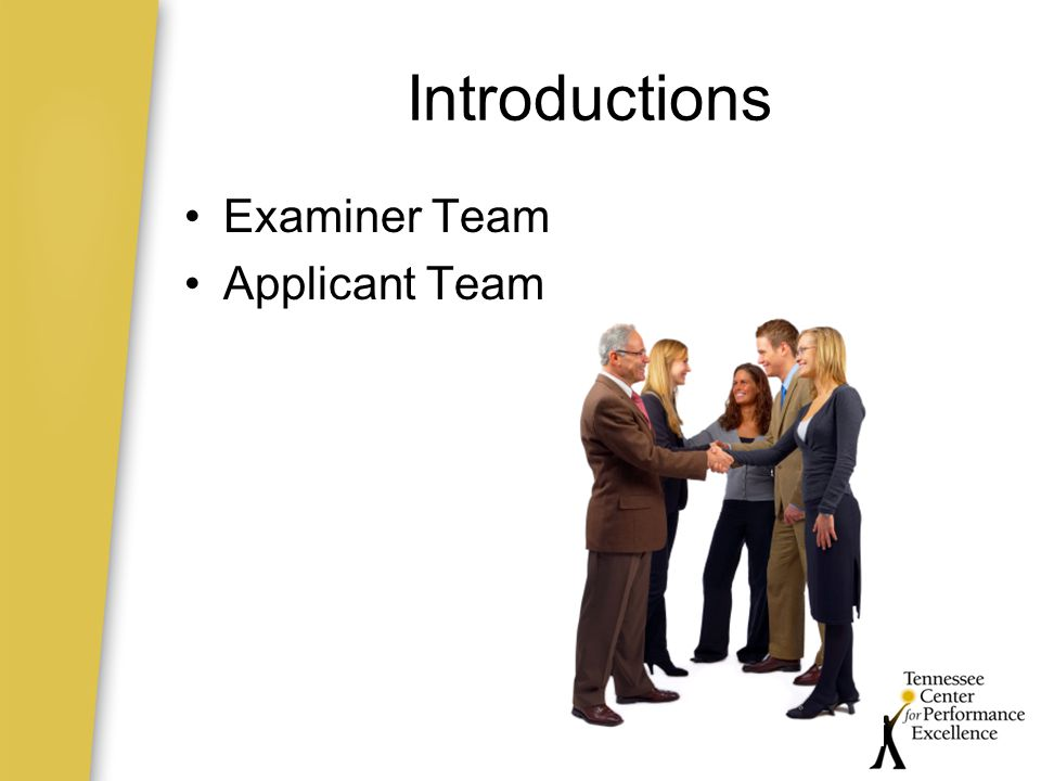 Introductions Examiner Team Applicant Team