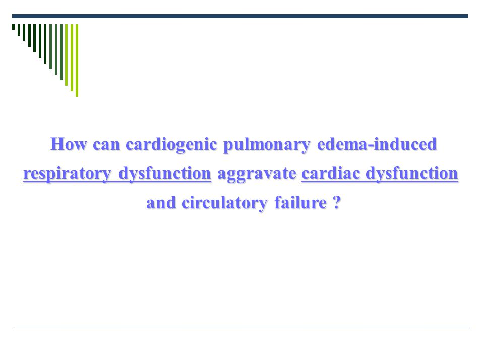 Cardiogenic Pulmonary edema Hypoxemia Hypoxemia WOB WOB Exaggerated decrease Exaggerated decrease in pleural pressure at inspiration