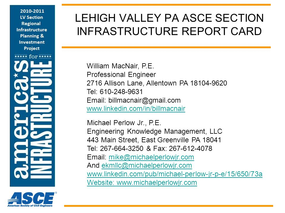 LEHIGH VALLEY PA ASCE SECTION INFRASTRUCTURE REPORT CARD William MacNair, P.E.