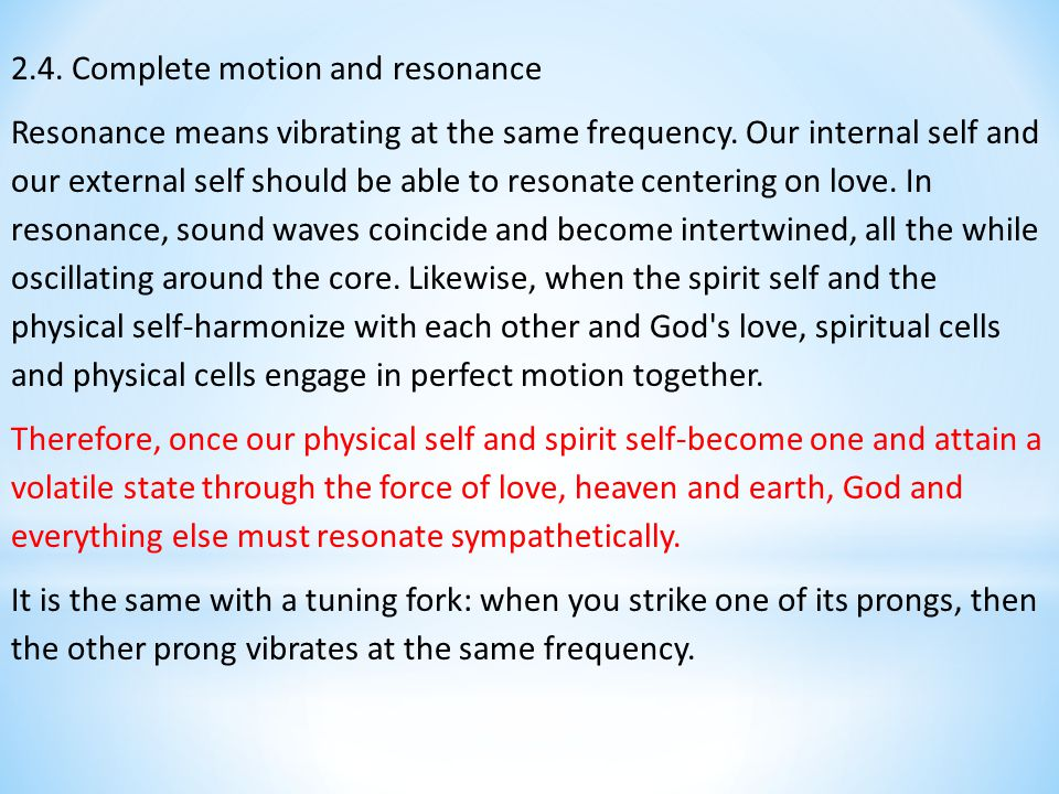 2.4. Complete motion and resonance Resonance means vibrating at the same frequency.