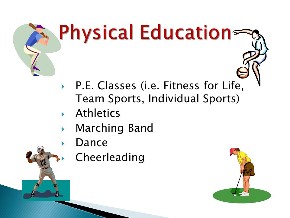 Every student needs 1 credit  P.E. Classes (i.e.