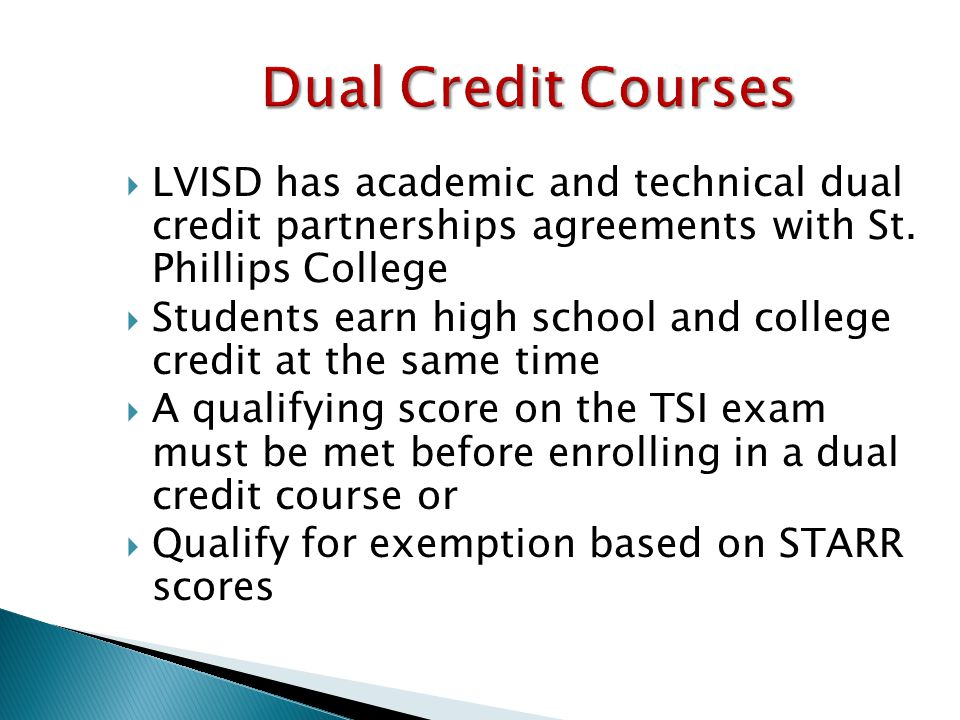 Dual Credit Courses  LVISD has academic and technical dual credit partnerships agreements with St.