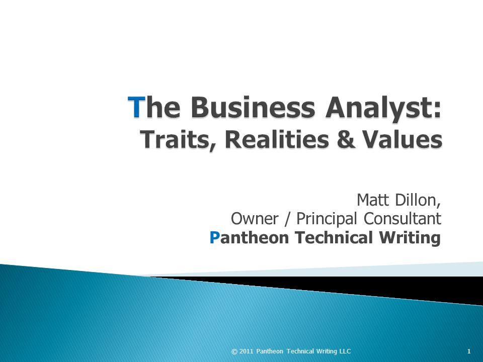 Matt Dillon, Owner / Principal Consultant Pantheon Technical Writing © 2011 Pantheon Technical Writing LLC1