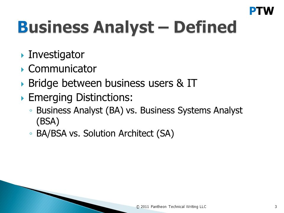 PTW Discovery Analysis Dev QA Delivery © 2011 Pantheon Technical Writing LLC4 BA Project Mgmt