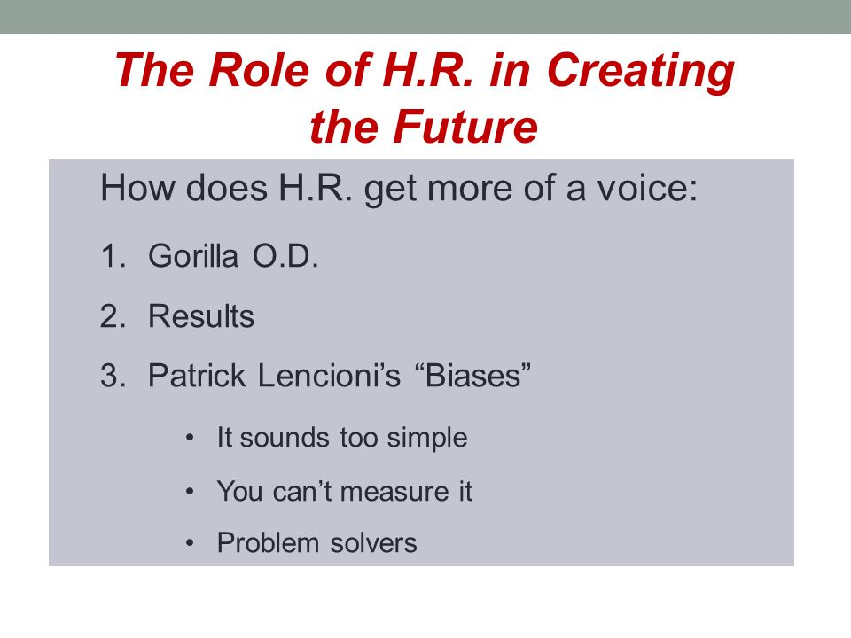 The Role of H.R. in Creating the Future How does H.R.