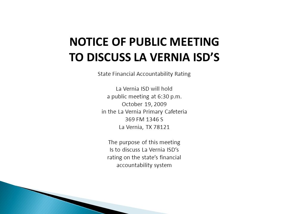 NOTICE OF PUBLIC MEETING TO DISCUSS LA VERNIA ISD'S State Financial Accountability Rating La Vernia ISD will hold a public meeting at 6:30 p.m.