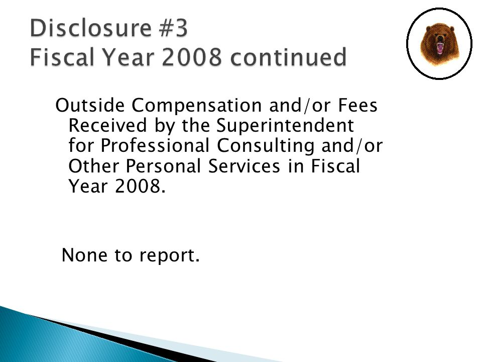Outside Compensation and/or Fees Received by the Superintendent for Professional Consulting and/or Other Personal Services in Fiscal Year 2008.