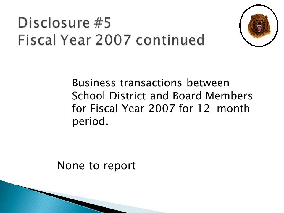 Business transactions between School District and Board Members for Fiscal Year 2007 for 12-month period.