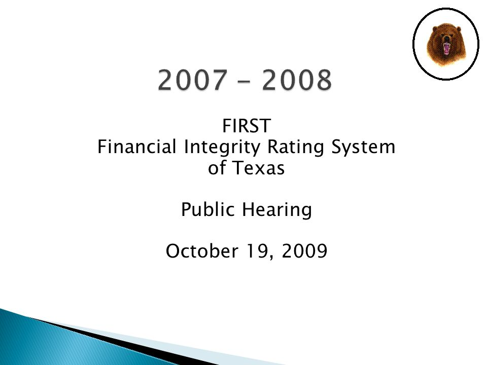 FIRST Financial Integrity Rating System of Texas Public Hearing October 19, 2009