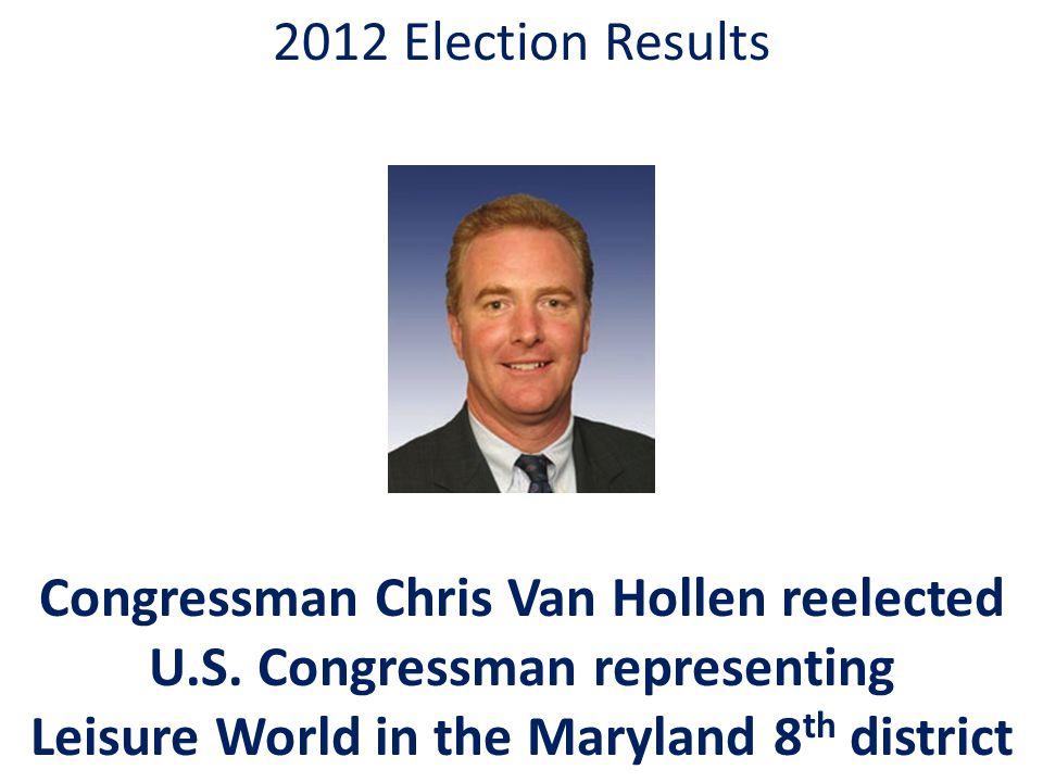 2012 Election Results Congressman Chris Van Hollen reelected U.S.