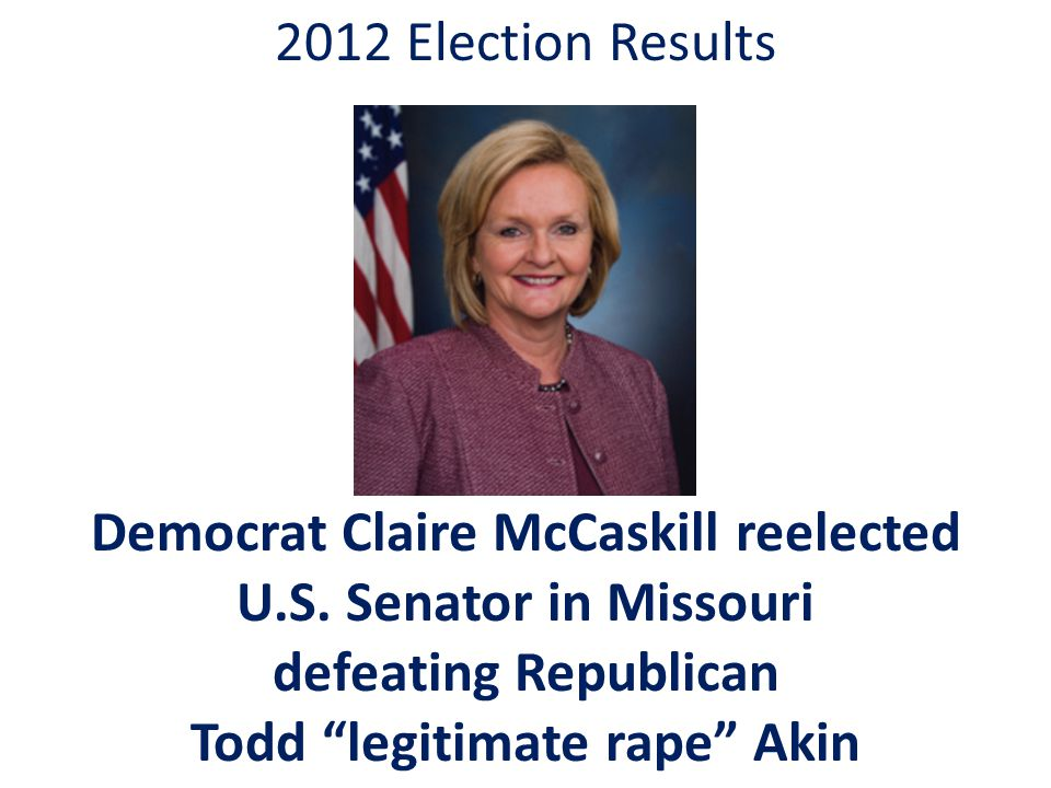 2012 Election Results Democrat Claire McCaskill reelected U.S.