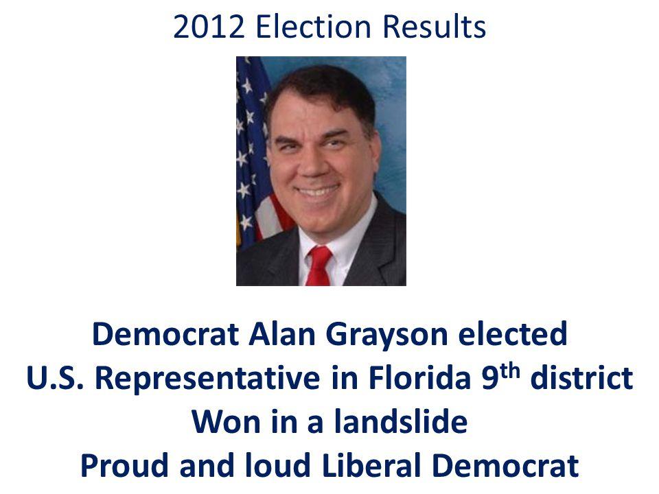 2012 Election Results Democrat Alan Grayson elected U.S.