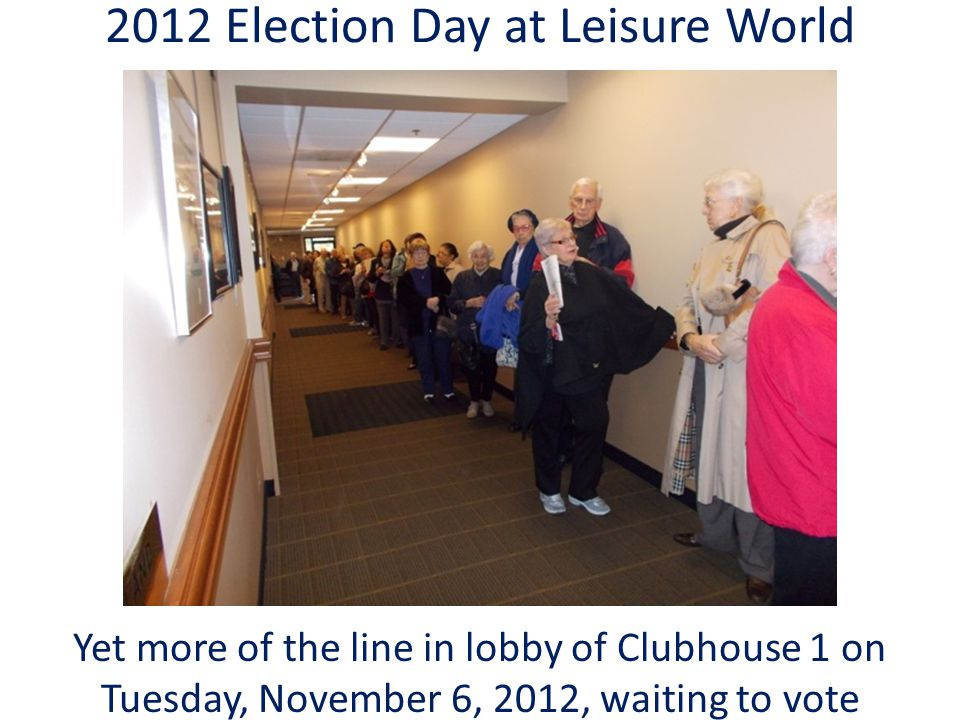 2012 Election Day at Leisure World Yet more of the line in lobby of Clubhouse 1 on Tuesday, November 6, 2012, waiting to vote