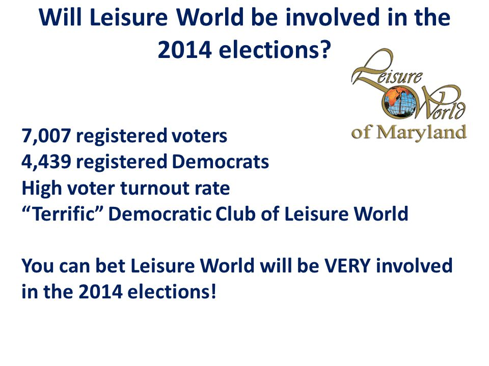 Will Leisure World be involved in the 2014 elections.
