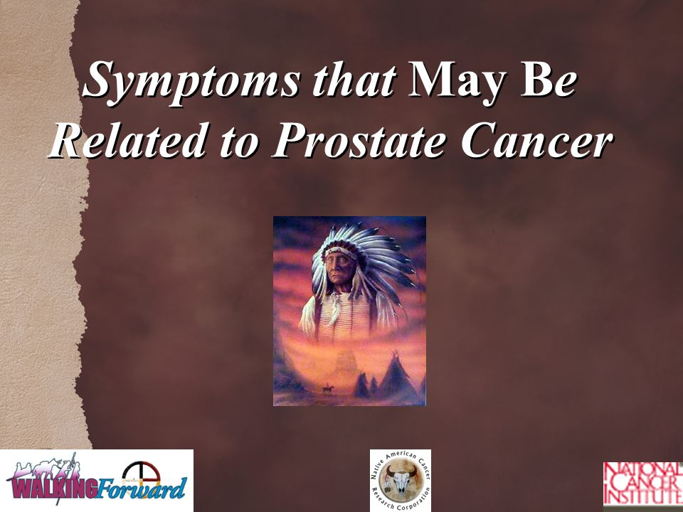 Symptoms that May Be Related to Prostate Cancer