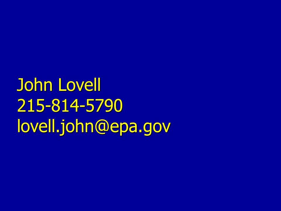 John Lovell 215-814-5790 lovell.john@epa.gov