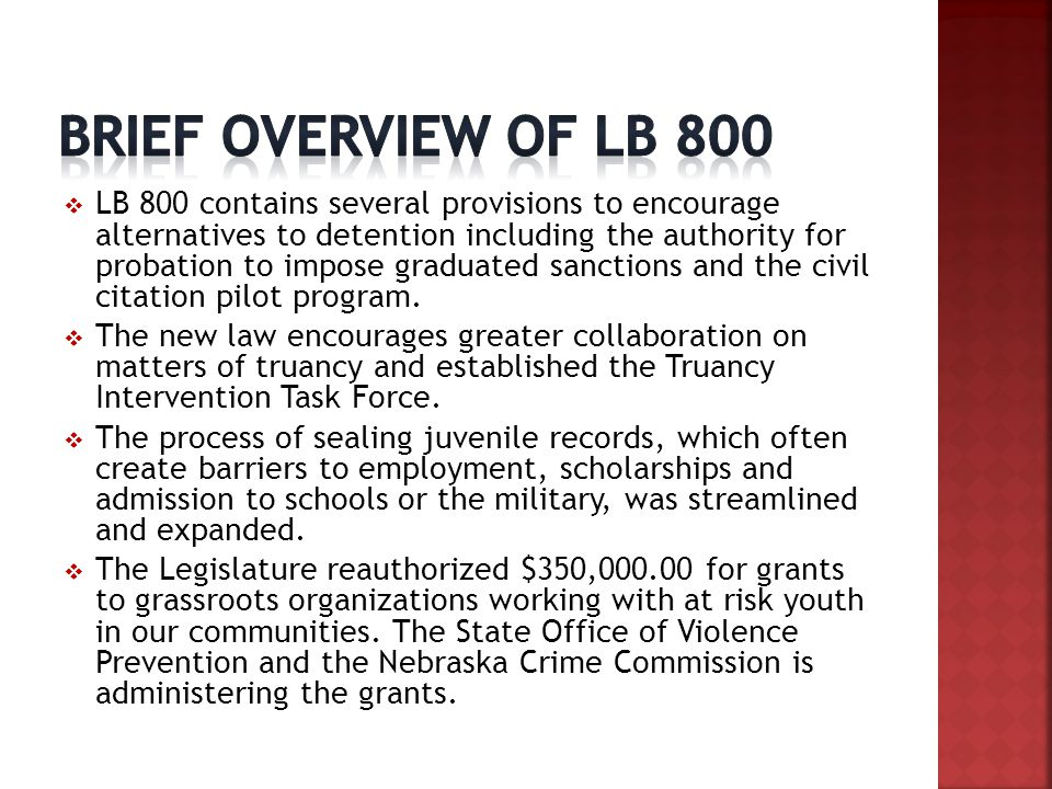  LB 800 contains several provisions to encourage alternatives to detention including the authority for probation to impose graduated sanctions and th