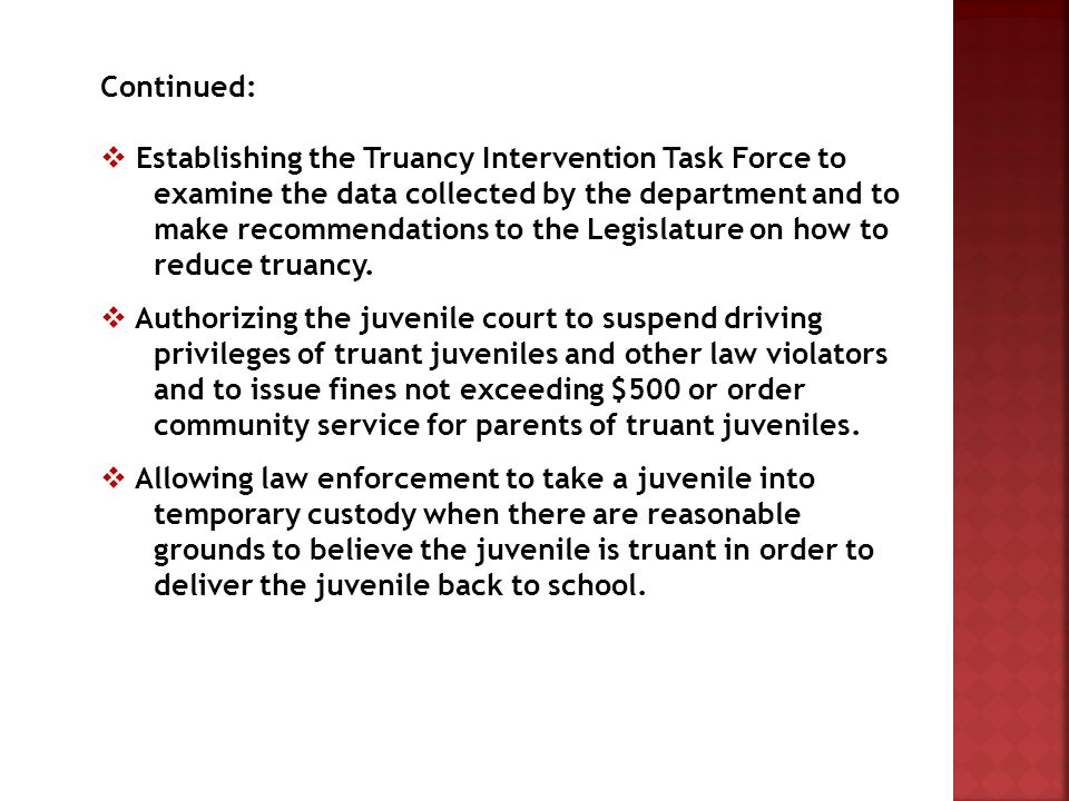 Continued:  Establishing the Truancy Intervention Task Force to examine the data collected by the department and to make recommendations to the Legislature on how to reduce truancy.