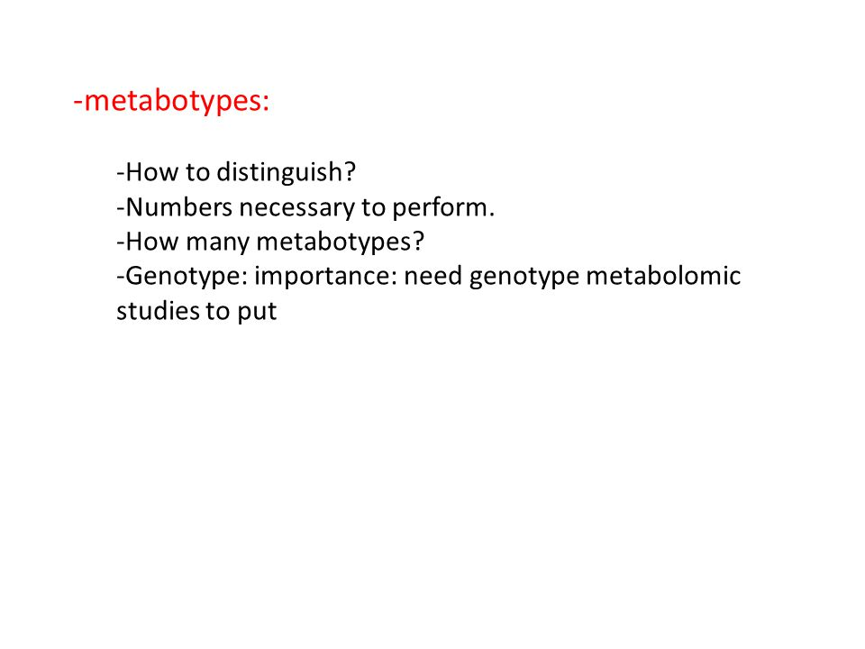 -metabotypes: -How to distinguish. -Numbers necessary to perform.