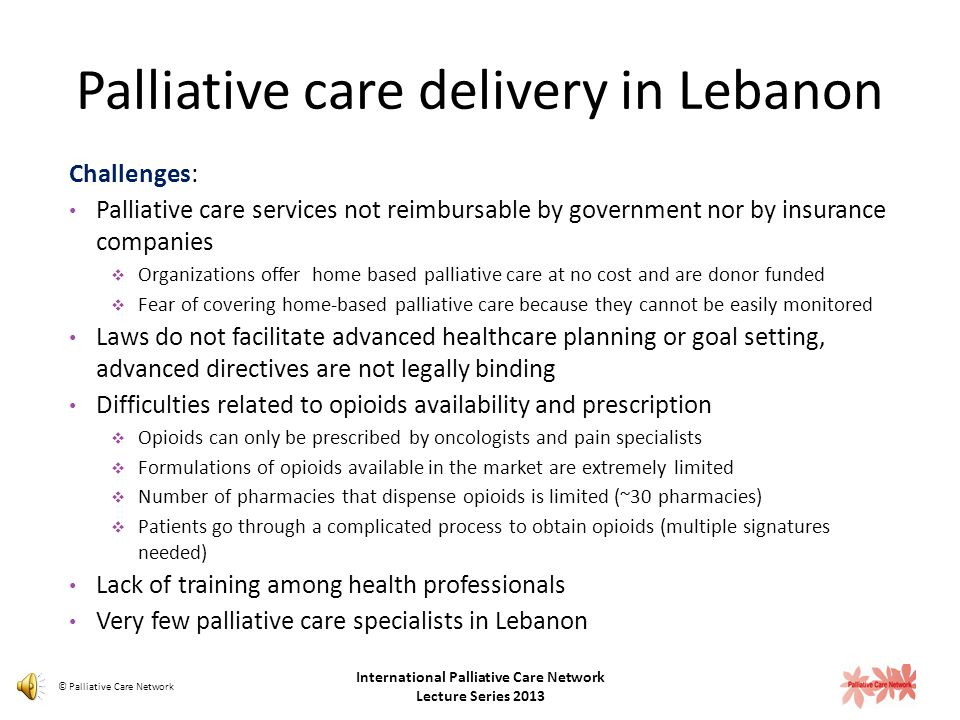 Evolution of models of care Palliative care was not available in any setting in Lebanon Non-governmental Organizations that offer home- based palliati