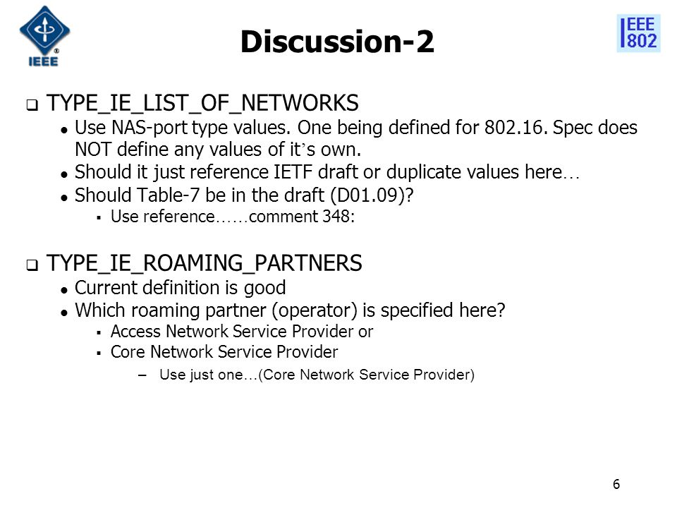 6 Discussion-2  TYPE_IE_LIST_OF_NETWORKS Use NAS-port type values.