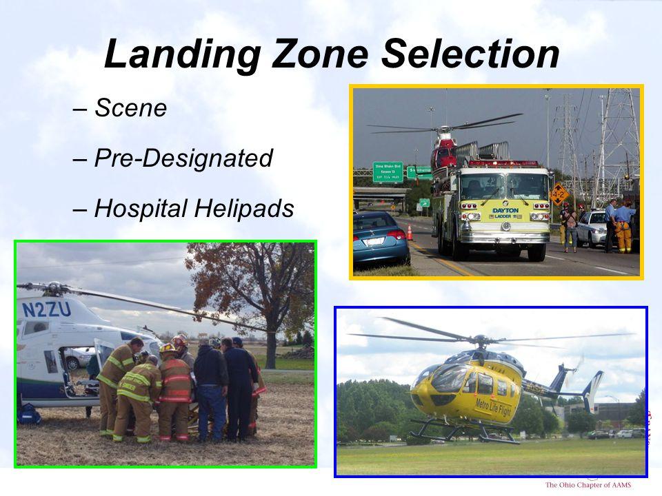 Landing Zone Selection –Scene –Pre-Designated –Hospital Helipads