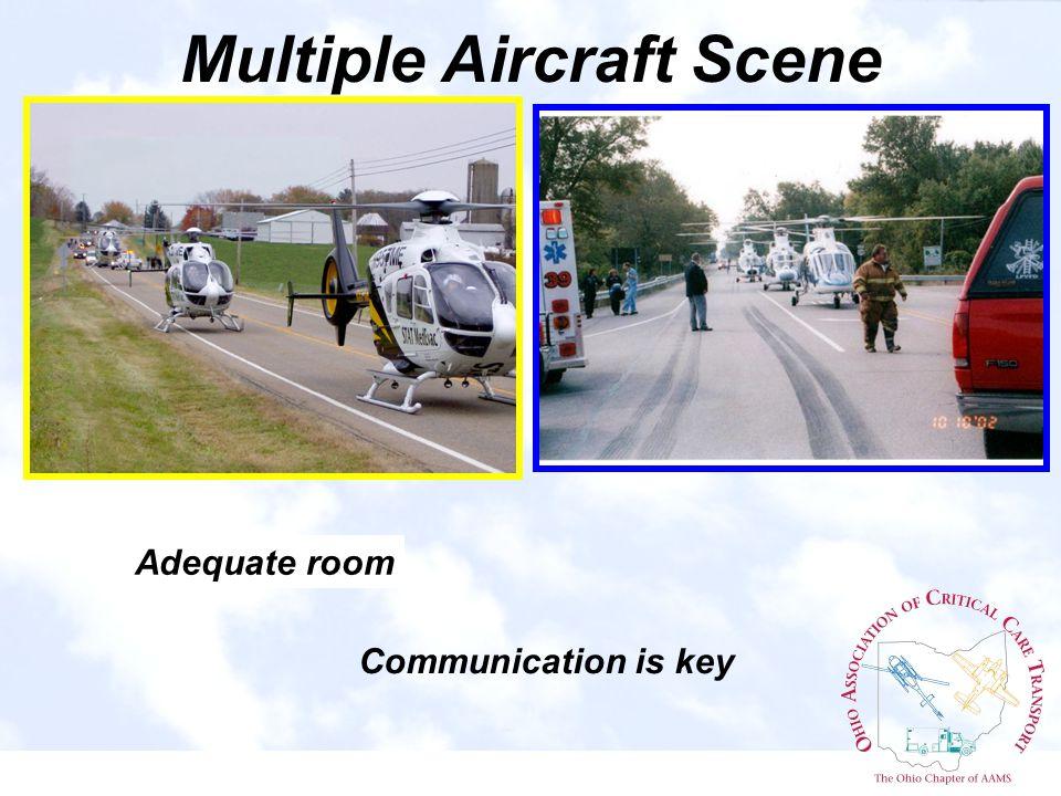 Multiple Aircraft Scene Adequate room Communication is key
