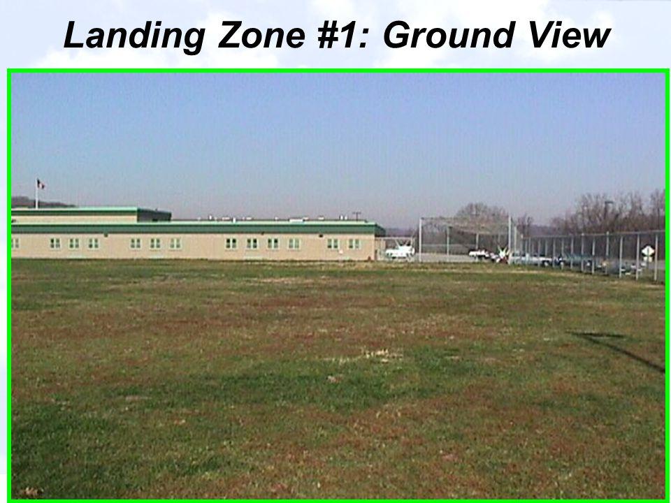 Landing Zone #1: Ground View
