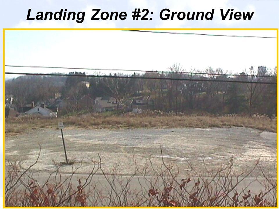 Landing Zone #2: Ground View