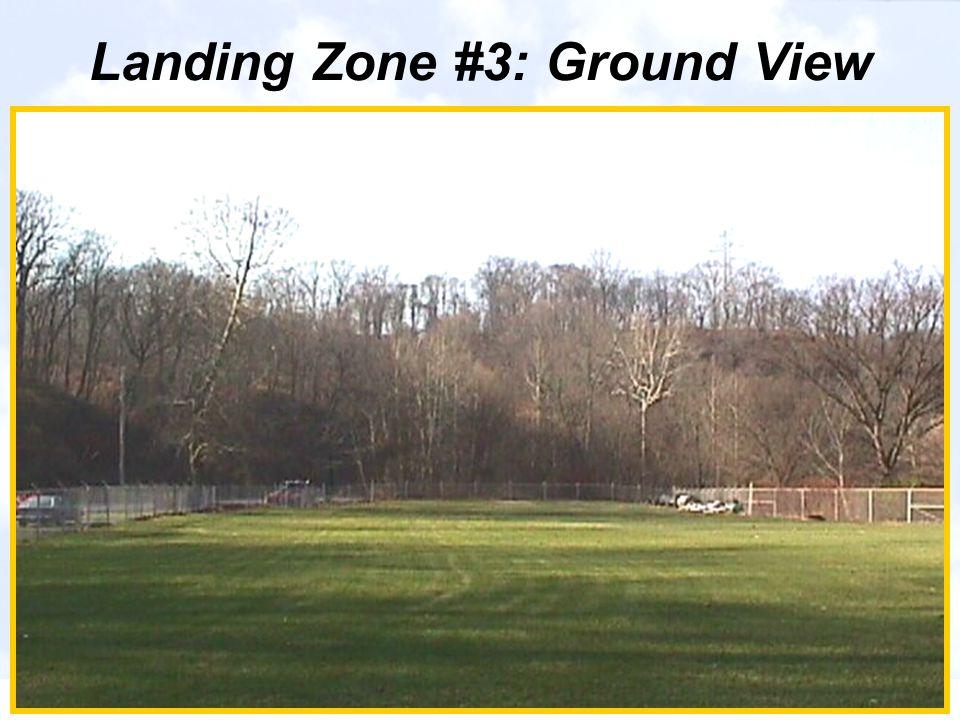 Landing Zone #3: Ground View