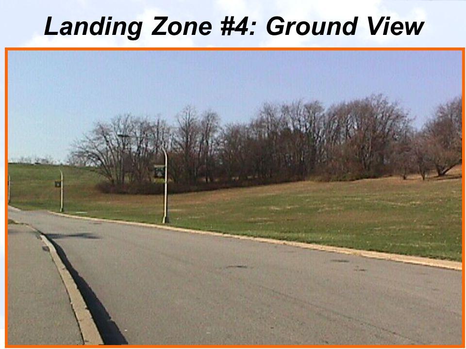 Landing Zone #4: Ground View