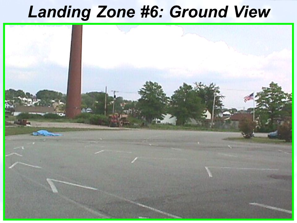 Landing Zone #6: Ground View