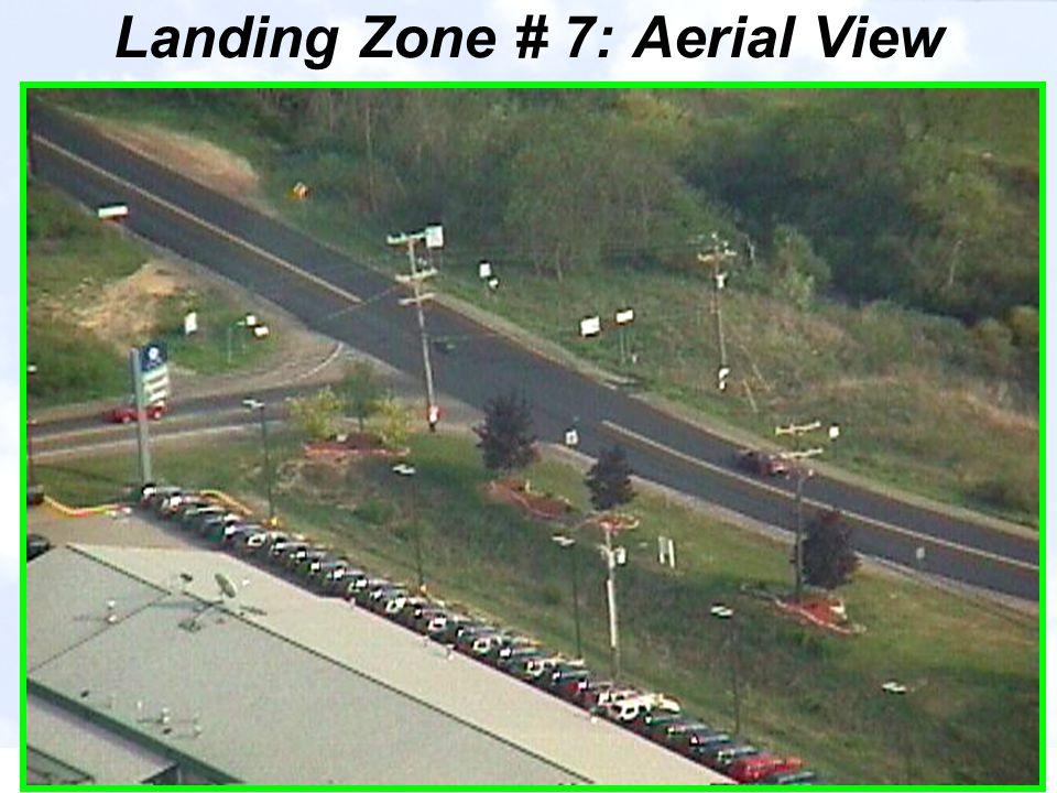 Landing Zone # 7: Aerial View