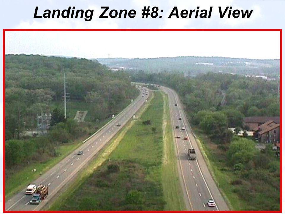 Landing Zone #8: Aerial View