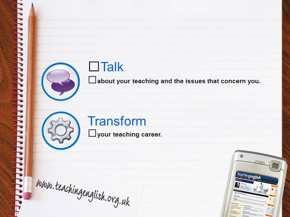 Talk about your teaching and the issues that concern you. Transform your teaching career.