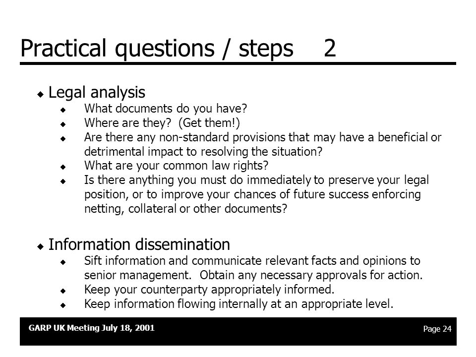 GARP UK Meeting July 18, 2001 Page 23 Practical questions / steps 1  Scope of the Crisis  Who is affected.