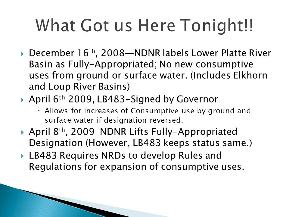  December 16 th, 2008—NDNR labels Lower Platte River Basin as Fully-Appropriated; No new consumptive uses from ground or surface water.