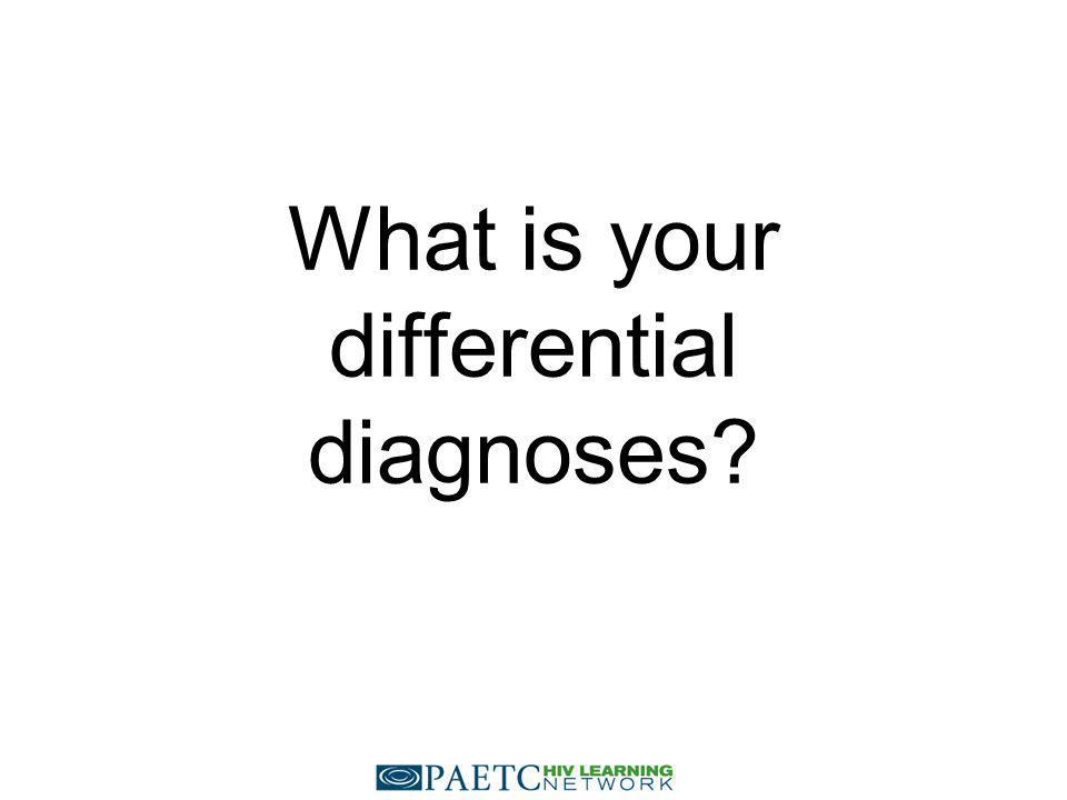 What is your differential diagnoses