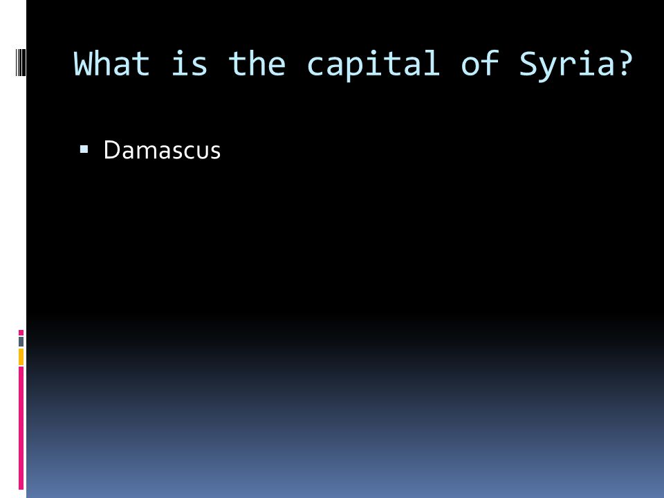 What is the capital of Syria  Damascus