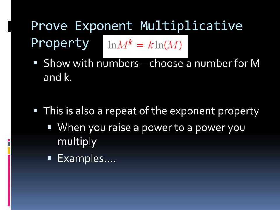 Prove Exponent Multiplicative Property  Show with numbers – choose a number for M and k.