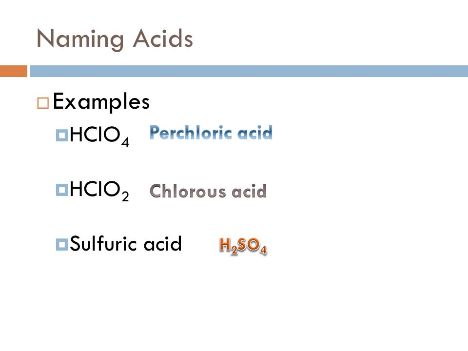  Examples  HClO 4  HClO 2  Sulfuric acid