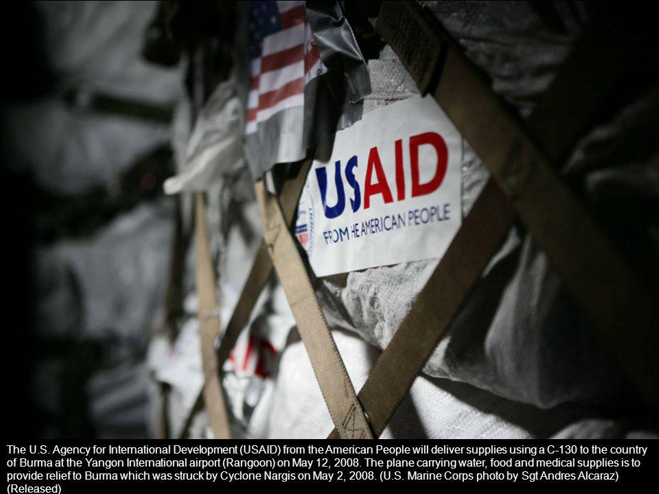 The U.S. Agency for International Development (USAID) from the American People will deliver supplies using a C-130 to the country of Burma at the Yang