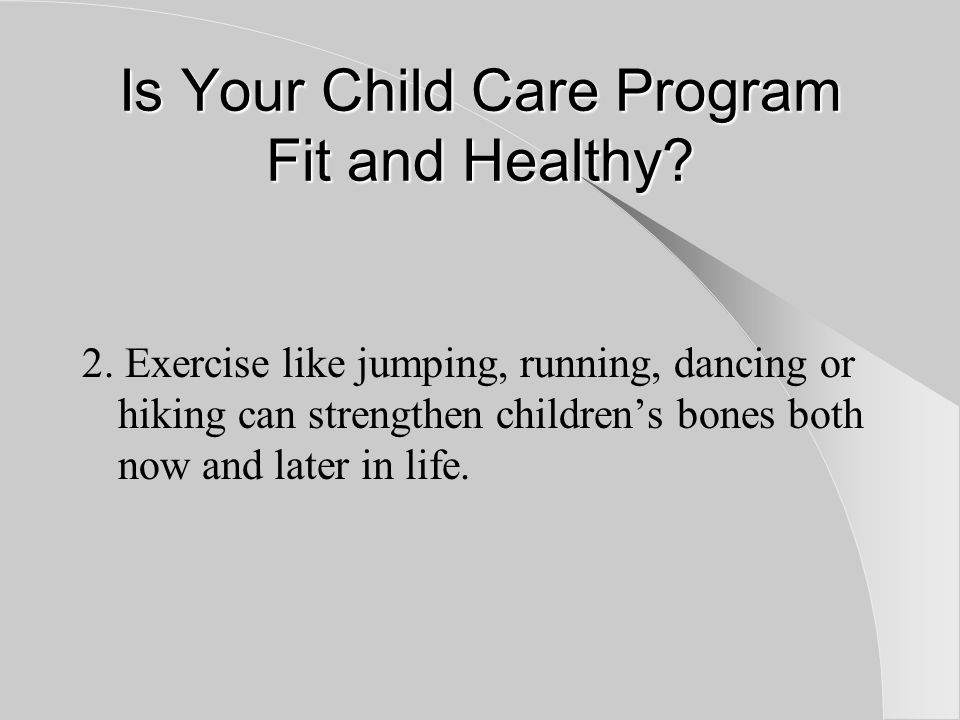 Is Your Child Care Program Fit and Healthy.3.