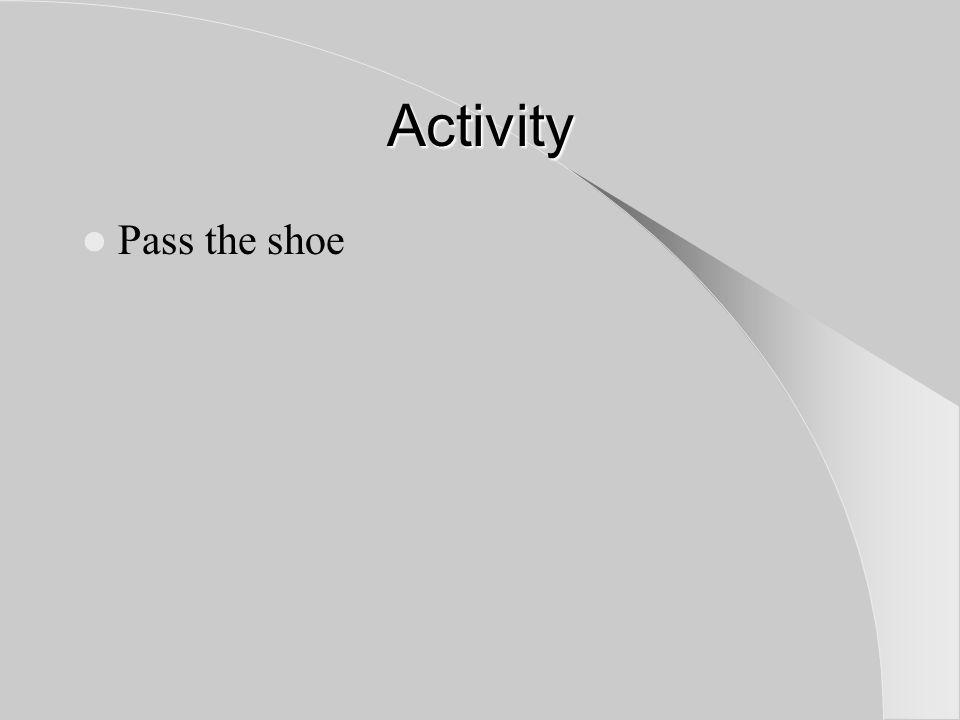 Activity Pass the shoe